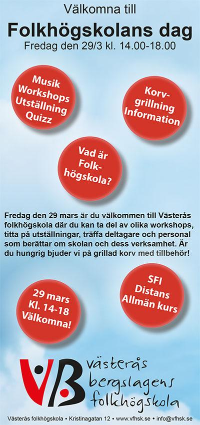 Fredag den 29 mars är du välkommen till Västerås folkhögskola där du kan ta del av olika workshops, titta på utställningar, träffa deltagare och personal som berättar om skolan och dess verksamhet. Är du hungrig bjuder vi på grillad korv med tillbehör!